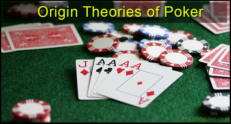 Origin theories of Poker